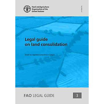 Legal guide on land consolidation by Food and Agriculture OrganizationVidar & M.