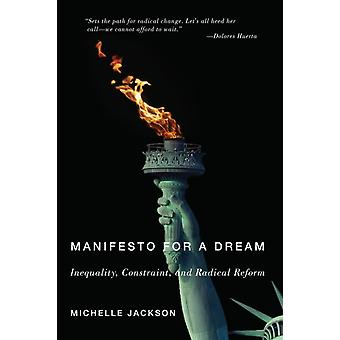 Manifesto for a Dream  Inequality Constraint and Radical Reform by Michelle Jackson