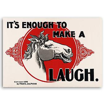 Vintage Werbeposter It's Enough to Make a Horse Laugh - Wanddeko, Canvas