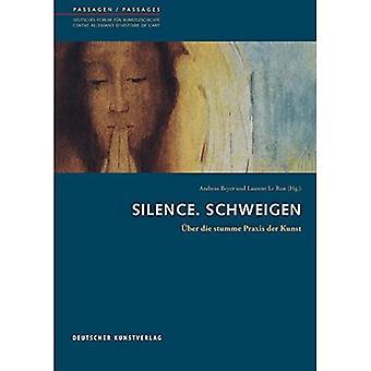 Stillhet. Schweigen: o ber die stumme Praxis der Kunst (Passagen)