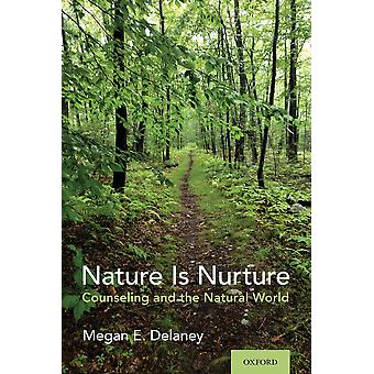 Nature Is Nurture by Delaney & Megan E. Assistant Professor & Assistant Professor & Department of Professional Counseling & Monmouth University