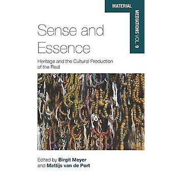 Sense and Essence - Heritage and the Cultural Production of the Real b