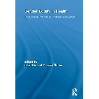 Gender Equity in Health - The Shifting Frontiers of Evidence and Actio