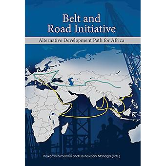 Belt and Road Initiative - Alternative Development Path for Africa by