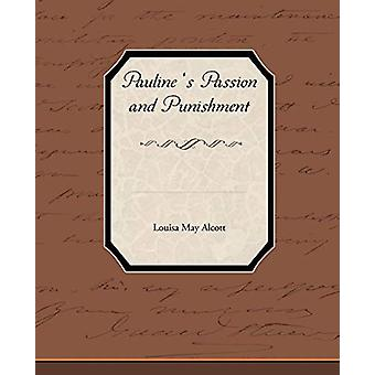 Pauline S Passion and Punishment by Louisa May Alcott - 9781438573830
