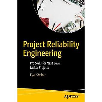 Project Reliability Engineering - Pro Skills for Next Level Maker Proj