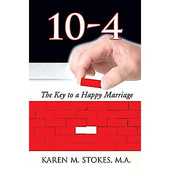 10-4 by M a Karen M Stokes - 9781629525587 Book