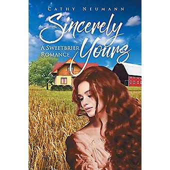 Sincerely Yours - A Sweetbrier Romance by Cathy Neumann - 978164300613