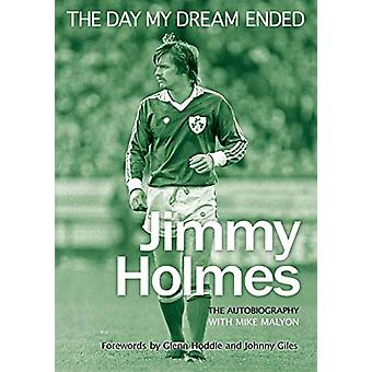 The Day My Dream Ended by Jimmy Holmes - 9781911476276 Book