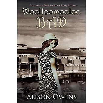 Woolloomooloo Bad by Alison Owens - 9781922305091 Book