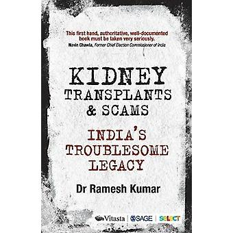 Kidney Transplants and Scams - India's Troublesome Legacy by Ramesh Ku