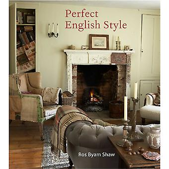 Perfect English Style Creating Rooms That are Comfortable Pleasing and Timeless by Ros Byam Shaw