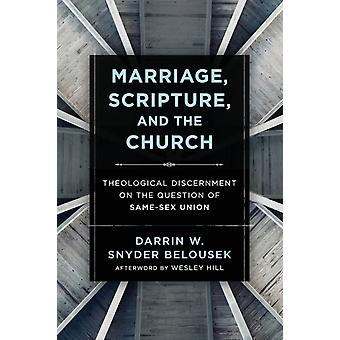 Marriage Scripture and the Church by Darrin W. Snyder Belousek