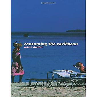 Consuming the Caribbean: From Arwaks to Zombies (International Library of Sociology)