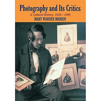 Photography and its Critics: A Cultural History, 1839-1900 (Perspectives on Photography)