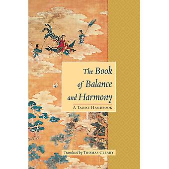 The Book of Balance and Harmony  A Taoist Handbook by Thomas Cleary