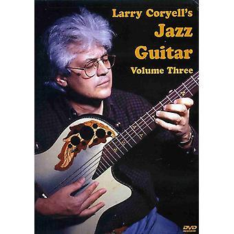 Larry Coryell - Larry Coryell: Vol. 3-Jazz Guitar [DVD] USA import