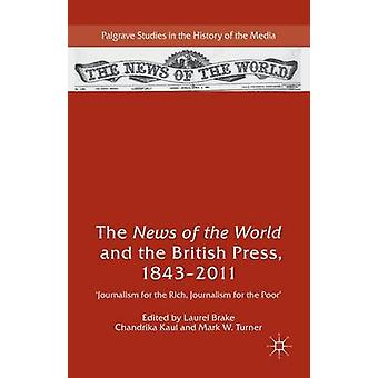 The News of the World and the British Press 18432011 by Brake & Laurel