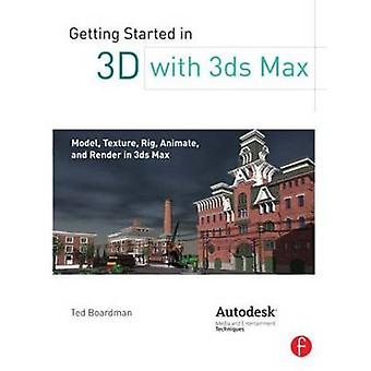 Getting Started in 3D with 3ds Max - Model - Texture - Rig - Animate -