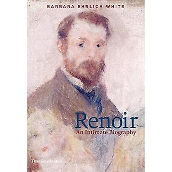 Renoir - An Intimate Biography by Barbara Ehrlich White - 978050023957