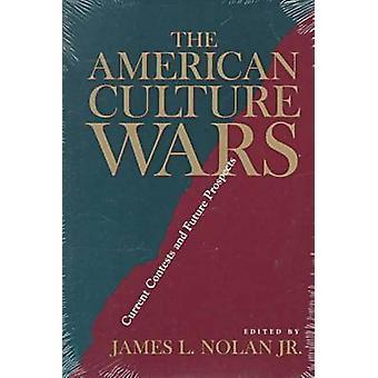 Les guerres de la Culture américaine - concours actuels et perspectives d'avenir de J