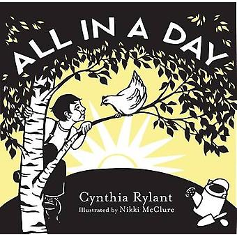 All in a Day by Cynthia Rylant - Nikki McClure - 9780810983212 Book
