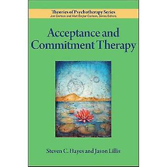 Aanvaarding en Commitment therapie door Steven C. Hayes - Jason Lillis-