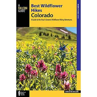 Best Wildflower Hikes Colorado - A Guide to the Area's Greatest Wildfl
