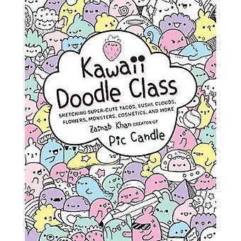 Kawaii Doodle Class - Sketching Super-Cute Tacos - Sushi - Clouds - Fl