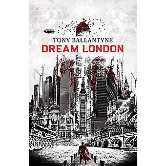 Dröm London av Tony Ballantyne - 9781781081730 bok
