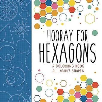 Hooray voor zeshoeken - een kleurboek alles over Shapes door Steve Richa