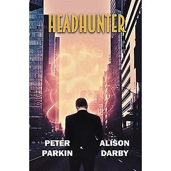 Headhunter by Peter Parkin - 9781988281186 Book