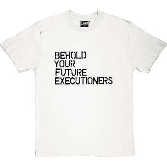 He aquí camiseta sus futuros verdugos hombres