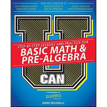 U Can - Basic Math & Pre-Algebra For Dummies by Mark Zegarelli - 97811
