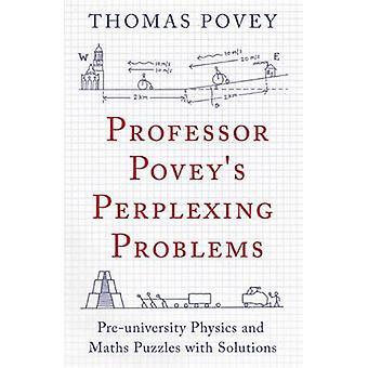 Di professore Povey perplessi problemi - fisica pre-universitaria e Mat