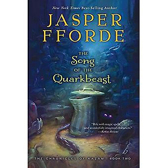 The Song of the Quarkbeast (Chronicles of Kazam)