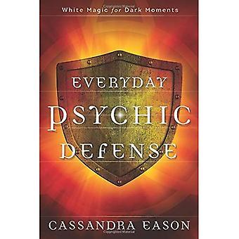 Tous les jours de défense psychique: la magie blanche pour les Moments sombres