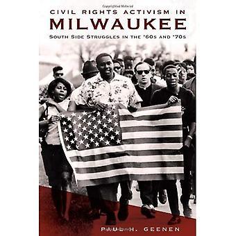 Bürgerrechte Aktivismus in Milwaukee: Südseite Kämpfe in den 60er und 70er