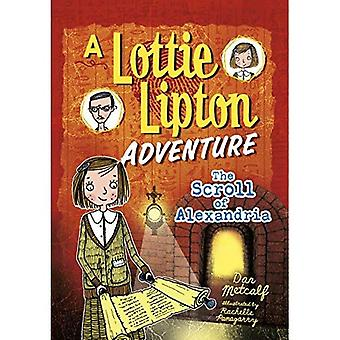 The Scroll of Alexandria: A Lottie Lipton Adventure (Adventures of Lottie Lipton)