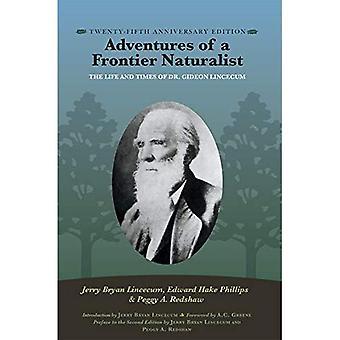 Avonturen van een Naturalist Frontier: The Life and Times van Dr. Gideon Lincecum, 25th Anniversary Edition (Gideon Lincecum natuur en milieu-serie)