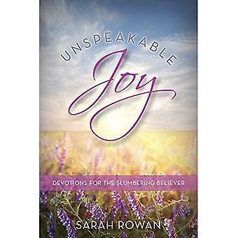Unspeakable Joy: Devotions for the Slumbering Believer