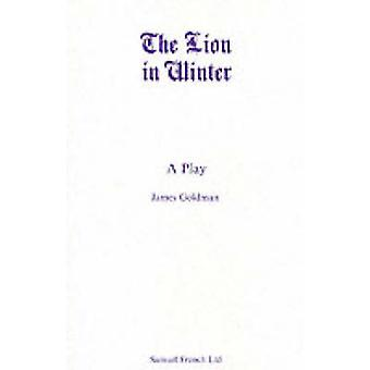 The Lion in Winter by Goldman & James