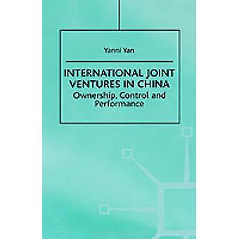 International Joint Ventures in China Ownership Control and Performance by Yan & Yanni