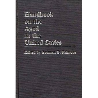 Handbook on the Aged in the United States by Palmore & Erdman B.