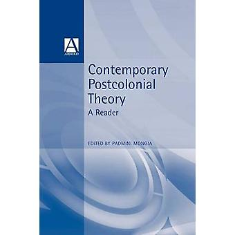 Contemporary Postcolonial Theory by Mongia & Padmini
