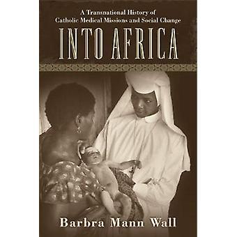 Into Africa door Barbra Mann Wall