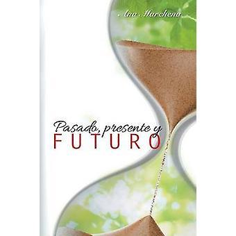 Pasado Geschenk y Futuro von Marchena & Ana
