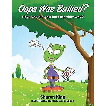 Oups a été victimes d'intimidation Hey Pourquoi vous me blesser de cette façon par le roi & Sharon