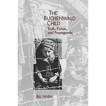 The Buchenwald Child Truth Fiction and Propaganda by Niven & Bill