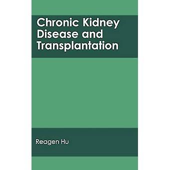 Chronische Nierenerkrankungen und Transplantation von Hu & propagierte